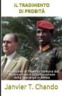 Il Tradimento Di Probità: L'Assassinio di Thomas Sankara del Burkina Faso e la Soffocazione della Speranza in Africa Cover Image