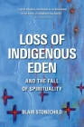 Loss of Indigenous Eden and the Fall of Spirituality Cover Image