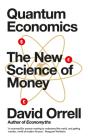 Quantum Economics: The New Science of Money Cover Image
