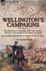 Wellington's Campaigns: Volume 2-The Waterloo Campaign, 1815, the Tactics, Terrain, Commanders & Armies Assessed Cover Image