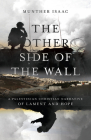The Other Side of the Wall: A Palestinian Christian Narrative of Lament and Hope Cover Image