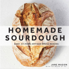 Homemade Sourdough: Easy, At-Home Artisan Bread Making Cover Image