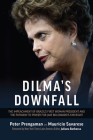 Dilma's Downfall: The Impeachment of Brazil's First Woman President and the Pathway to Power for Jair Bolsonaro's Far-Right Cover Image