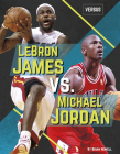 Lebron James vs. Michael Jordan (Versus) Cover Image