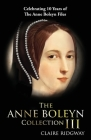 The Anne Boleyn Collection III: Celebrating Ten Years of TheAnneBoleynFiles Cover Image