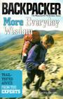More Everyday Wisdom: Trail-Tested Advice from the Experts Cover Image