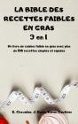 LA BIBLE DES RECETTES FAIBLES EN GRAS 3 en 1 Un livre de cuisine faible en gras avec plus de 150 recettes simples et rapides Cover Image