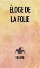 Éloge de la Folie Cover Image