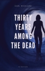 Thirty Years Among the Dead Cover Image