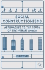 Social Constructionisms: Approaches to the Study of the Human World Cover Image