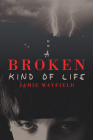 A Broken Kind of Life Cover Image