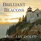 Brilliant Beacons: A History of the American Lighthouse Cover Image